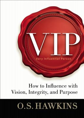 """Image for """"VIP: How to Influence with Vision, Integrity, and Purpose"""""""