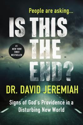 Image for Is This the End?: Signs of God's Providence in a Disturbing New World