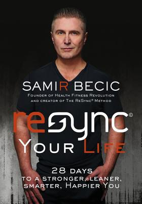 """Image for """"ReSYNC Your Life: 28 Days to a Stronger, Leaner, Smarter, Happier You"""""""