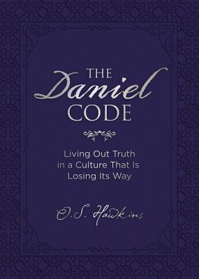Image for The Daniel Code: Living Out Truth in a Culture That Is Losing Its Way