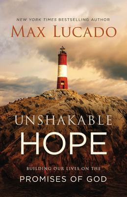 Image for Unshakable Hope: Building Our Lives on the Promises of God