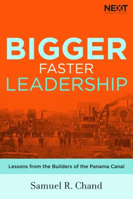 Image for Bigger, Faster Leadership: Lessons from the Builders of the Panama Canal