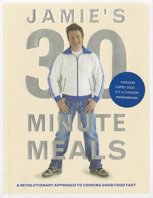 Image for Jamie's 30 Minute Meals: A Revolutionary Approach to Cooking Good Food Fast [used book]