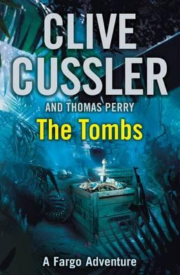The Tombs #4 Fargo Adventure [used book], Clive Cussler and Thomas Perry