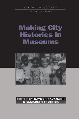 Image for Making City Histories in Museums (Making Histories in Museums)