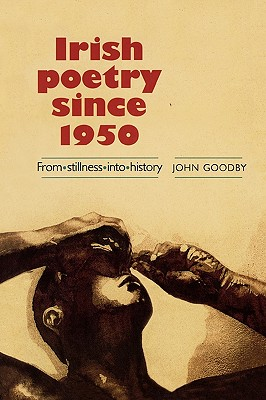 Image for Irish poetry since 1950: From stillness into history