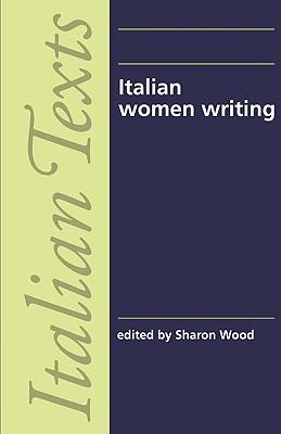 Image for Italian women writing (Manchester Italian Texts)
