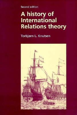 History of International Relations Theory, Knutsen, Torbjorn L.