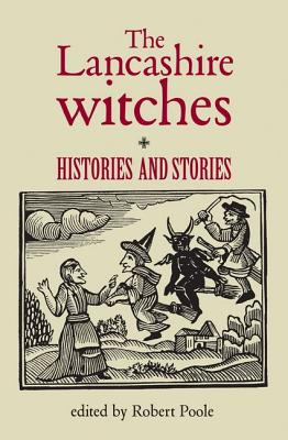 Image for The Lancashire Witches: Histories and Stories
