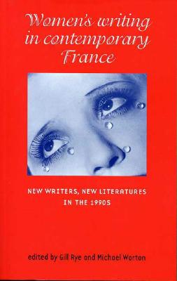 Image for Women's Writing in Contemporary France: New Writers, New literatures in the 1990s
