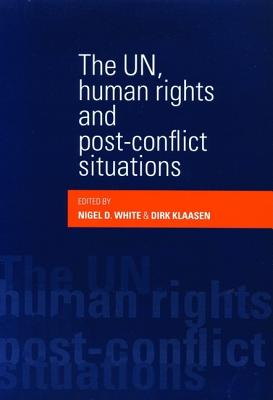 Image for The UN, human rights and post-conflict situations