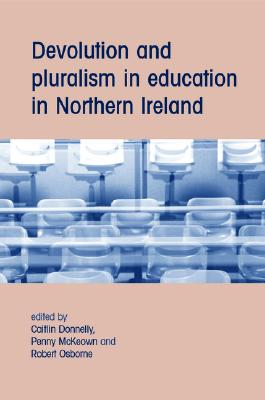 Image for Devolution and Pluralism in Education in Northern Ireland
