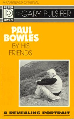 Image for Paul Bowles By His Friends, a Revealing Portrait