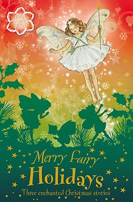 Image for Merry Fairy Holidays: Three Enchanted Christmas Stories (Flower Fairies)