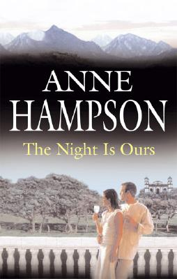 The Night Is Ours, Anne Hampson