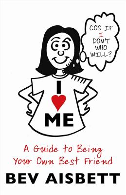 Image for I Love Me: A Guide to being Your Own Best Friend
