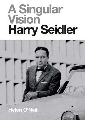 Image for A Singular Vision: Harry Seidler