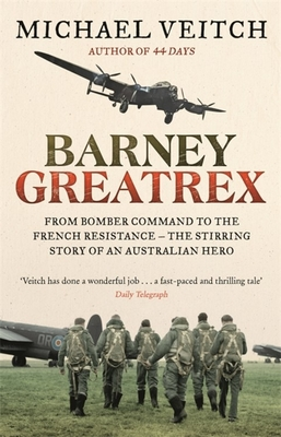 Image for Barney Greatrex: From Bomber Command to the French Resistance - the stirring story of an Australian hero