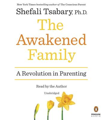 Image for The Awakened Family: A Revolution in Parenting