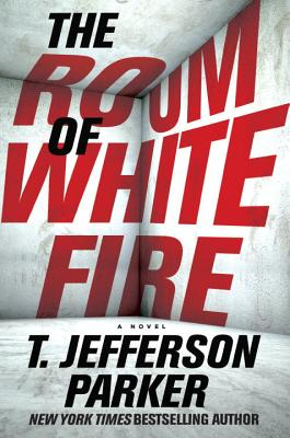 The Room of White Fire, T. Jefferson Parker