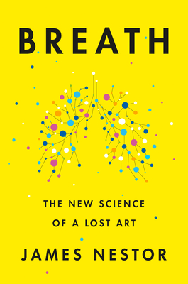 Image for Breath: The New Science of a Lost Art