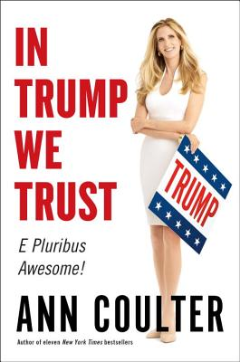 Image for In Trump We Trust: E Pluribus Awesome!