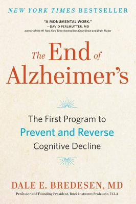 Image for The End of Alzheimer's: The First Program to Prevent and Reverse Cognitive Decline