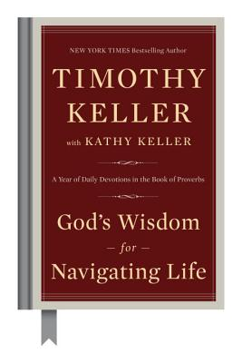 Image for God's Wisdom for Navigating Life: A Year of Daily Devotions in the Book of Proverbs