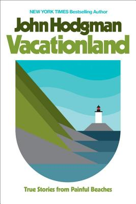 Image for Vacationland: True Stories from Painful Beaches