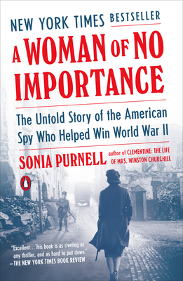 Image for A Woman of No Importance: The Untold Story of the American Spy Who Helped Win World War II