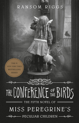 Image for CONFERENCE OF THE BIRDS (MISS PEREGRINE'S PECULIAR CHILDREN, NO 5)