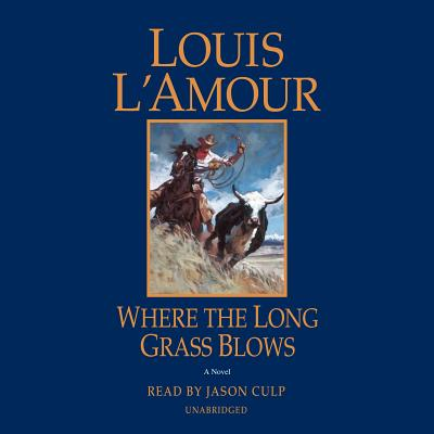 Image for Where the Long Grass Blows: A Novel
