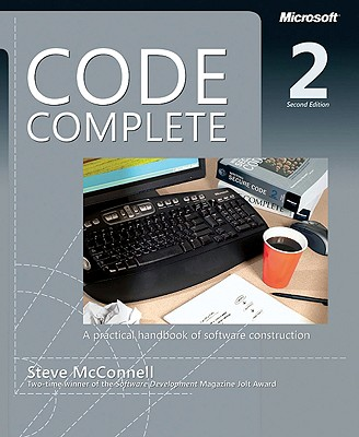 Code Complete: A Practical Handbook of Software Construction, Second Edition, McConnell, Steve