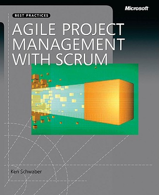 Agile Project Management with Scrum (Developer Best Practices), Schwaber, Ken