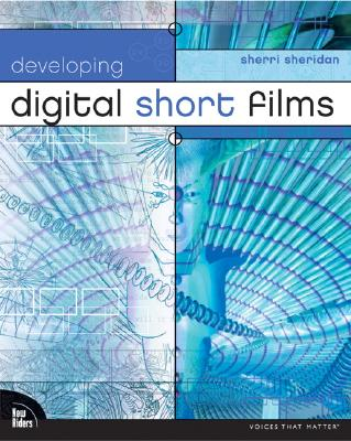 Image for Developing Digital Short Films (Voices that Matter)