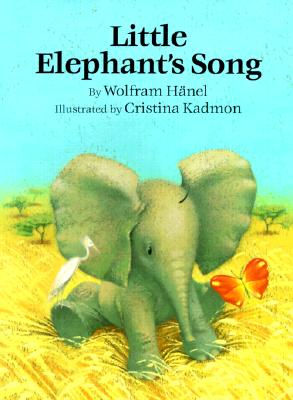 Image for Little Elephant's Song by Hanel, W.; Hänel, Wolfram; Kadmon, Cristina