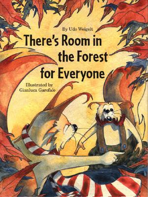 Image for There's Room in the Forest for Everyone by Weigelt, Udo; Garofalo, Gianluca