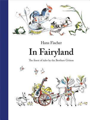 Image for In Fairyland: The Finest of Tales by the Brothers Grimm