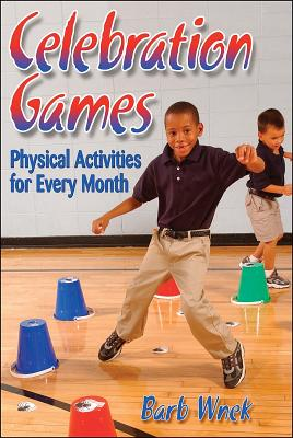 Image for Celebration Games: Physical Activities for Every Month