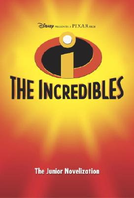 Image for Disney Presents a Pixar Film:  The Incredibles (The Junior Novelization)