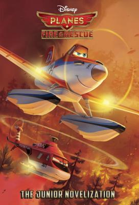 Image for Planes: Fire & Rescue The Junior Novelization  (Disney Planes: Fire & Rescue)