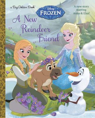Image for A New Reindeer Friend (Disney Frozen) (Big Golden Book)
