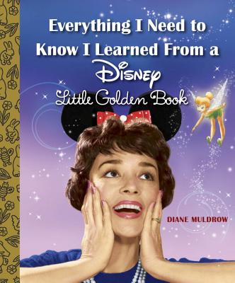 Image for Everything I Need to Know I Learned From a Disney Little Golden Book (Disney)