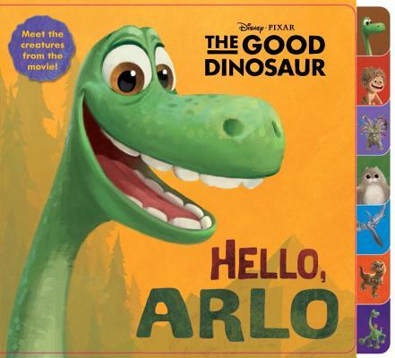 Image for Hello, Arlo! (Disney/Pixar The Good Dinosaur) (Tabbed Board Book)