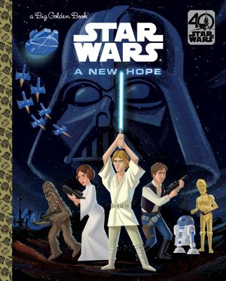 A New Hope (Star Wars) (Big Golden Book), Smith, Geof