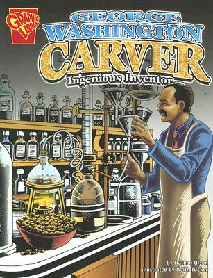 Image for George Washington Carver: Ingenious Inventor (Graphic Biographies)