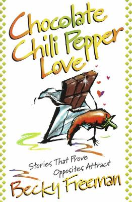 Image for Chocolate Chili Pepper Love: Stories That Prove Opposites Attract