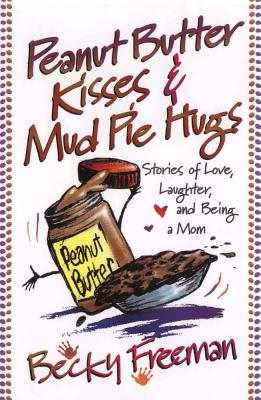 Image for Peanut Butter Kisses and Mud Pie Hugs
