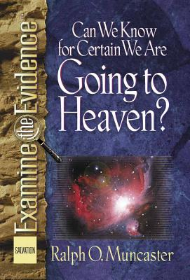 Image for Can We Know for Certain We Are Going to Heaven? (Examine the Evidence)