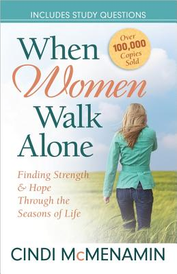 Image for When Women Walk Alone: Finding Strength and Hope Through the Seasons of Life